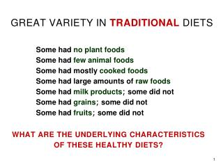 GREAT VARIETY IN  TRADITIONAL  DIETS