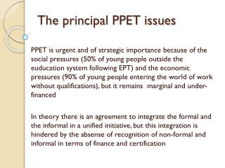 The principal PPET issues