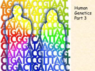 Human Genetics Part 3