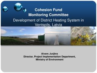 Cohesion Fund Monitoring Committee Development of District Heating System in Ventspils, Latvia