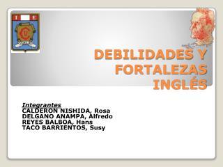 DEBILIDADES Y FORTALEZAS INGLÉS