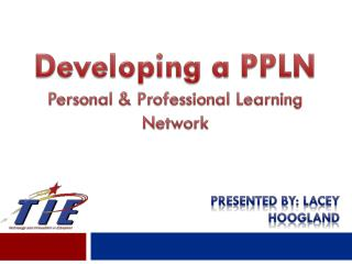 Developing a PPLN Personal & Professional Learning Network