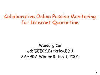 Collaborative Online Passive Monitoring for Internet Quarantine