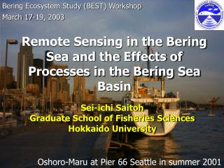 Remote Sensing in the Bering Sea and the Effects of Processes in the Bering Sea Basin