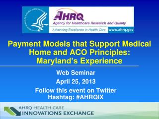 Payment Models that Support Medical  Home  and  ACO Principles :  Maryland's  Experience