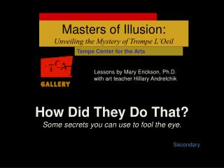 How Did They Do That? Some secrets you can use to fool the eye.