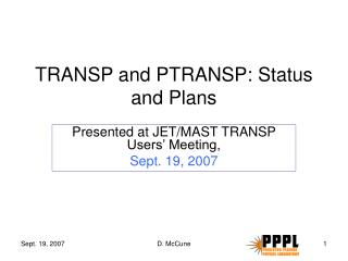 TRANSP and PTRANSP: Status and Plans