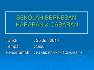 SEKOLAH BERKESAN: HARAPAN & CABARAN