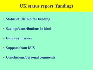 UK status report (funding)