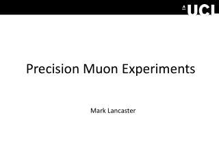 Precision Muon Experiments