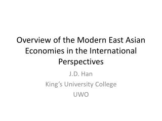 Overview of the Modern East Asian Economies in the International Perspectives