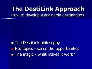The DestiLink Approach How to develop sustainable destinations