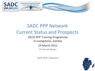 SADC PPP Network Current Status and Prospects
