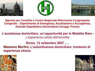 Massimo Morfini,  L'autoinfusione domiciliare: trentanni di esperienza clinica