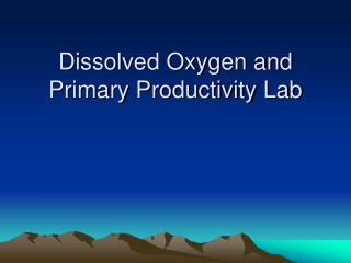 Dissolved Oxygen and Primary Productivity Lab
