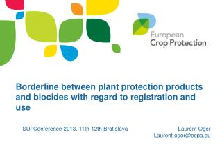 Borderline between plant protection products and biocides with regard to registration and use