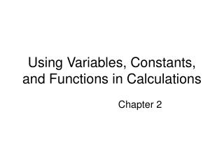 Using Variables, Constants, and Functions in Calculations