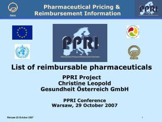 List of reimbursable pharmaceuticals PPRI Project Christine Leopold Gesundheit Österreich GmbH