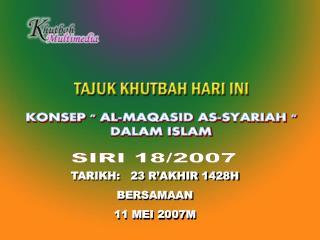 TARIKH:   23 R'AKHIR 1428H BERSAMAAN  11 MEI 2007M