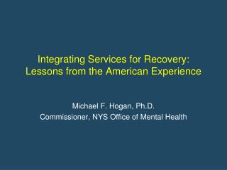 Integrating Services for Recovery: Lessons from the American Experience