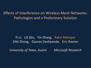 Effects of Interference on Wireless Mesh Networks: Pathologies and a Preliminary Solution