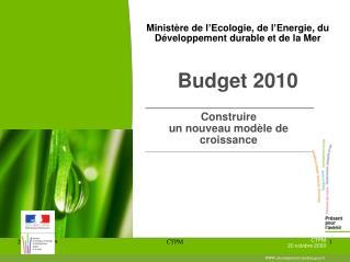 Ministère de l'Ecologie, de l'Energie, du Développement durable et de la Mer Budget 2010
