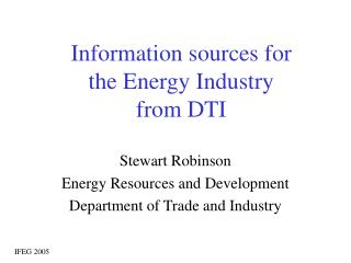 Information sources for the Energy Industry from DTI