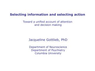 Selecting information and selecting action  Toward a unified account of attention