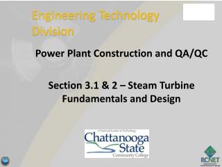 Power Plant Construction and QA/QC Section 3.1 & 2 – Steam Turbine Fundamentals and Design