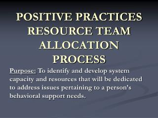 POSITIVE PRACTICES       RESOURCE TEAM ALLOCATION PROCESS