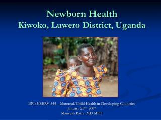 Newborn Health Kiwoko, Luwero District, Uganda
