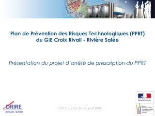 Plan de Prévention des Risques Technologiques (PPRT) du GIE Croix Rivail - Rivière Salée