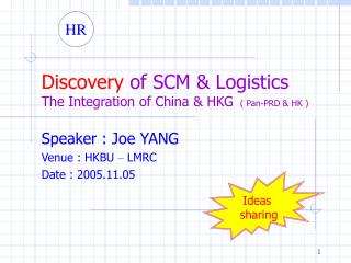 Discovery  of SCM & Logistics The Integration of China & HKG   ( Pan-PRD & HK )