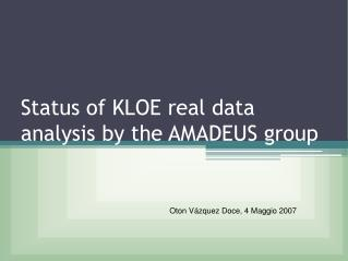 Status of KLOE real data analysis by the AMADEUS group