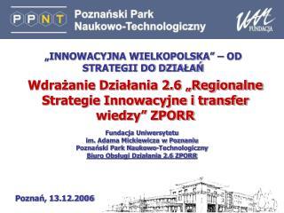 """Wdrażanie Działania 2.6 """"Regionalne Strategie Innowacyjne i transfer wiedzy"""" ZPORR"""