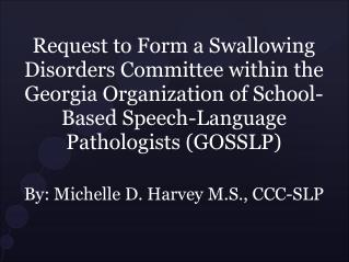 Request to Form a Swallowing Disorders Committee within the Georgia Organization of School-Based Speech-Language Patholo