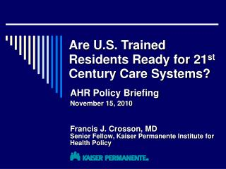 Are U.S. Trained Residents Ready for 21 st  Century Care Systems?