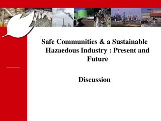 Safe Communities & a Sustainable Hazaedous Industry : Present and Future Discussion