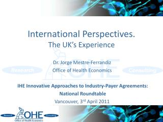 International Perspectives. The UK's Experience