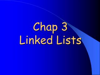 Chap 3 Linked Lists