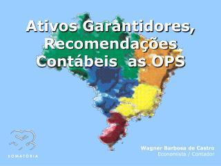 Ativos Garantidores, Recomendações Contábeis  as OPS