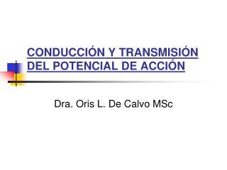 CONDUCCIÓN Y TRANSMISIÓN DEL POTENCIAL DE ACCIÓN