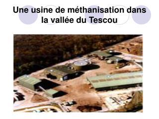 Une usine de méthanisation dans la vallée du Tescou
