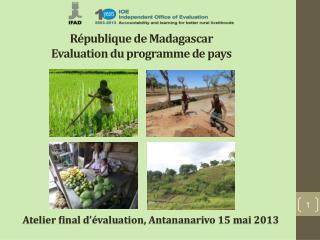 République de Madagascar Evaluation du programme de pays