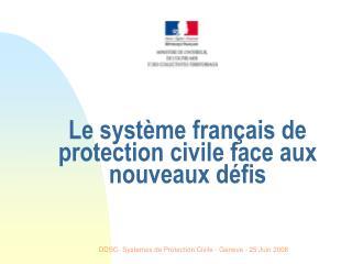 Le système français de protection civile face aux nouveaux défis