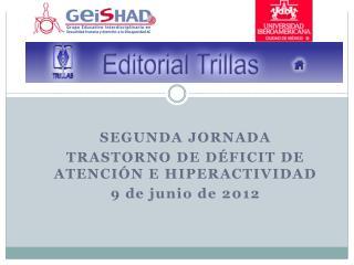 segunda jornada Trastorno  de  Déficit  de  Atención  e  Hiperactividad 9  de junio de  2012