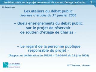 Les ateliers du débat public Journée d'études du 31 janvier 2006