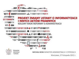 MICHAŁ BONI  MINISTER ADMINISTRACJI I CYFRYZACJI Warszawa, 27 listopada 2012 r.