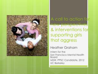 A call to action for new perspectives & interventions for supporting girls that aggress