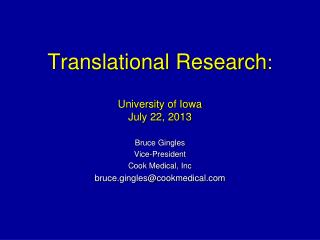 Translational Research : University of Iowa July 22, 2013